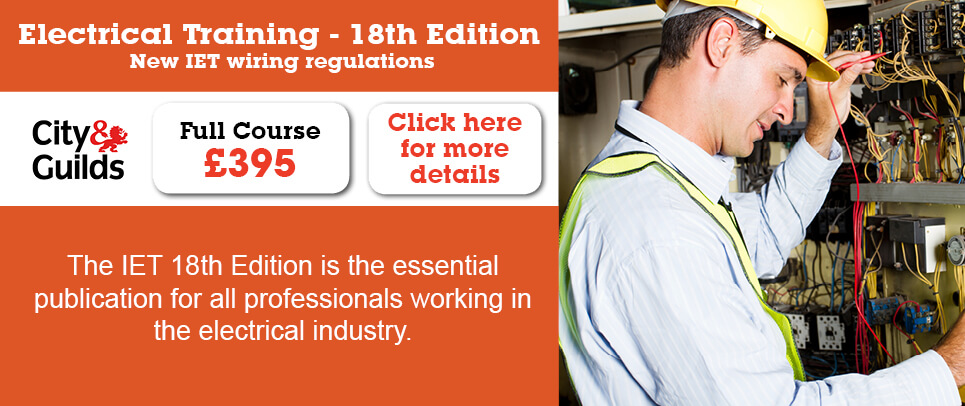 Electrical Training - 18th Edition New IET wiring regulations course Information Banner